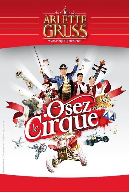""""""" OSEZ LE CIRQUE """" le nouveau spectacle 2018 du cirque ARLETTE GRUSS !!!!"""