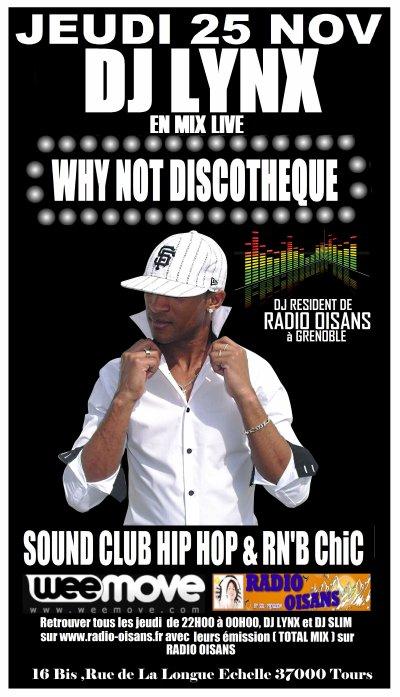DJ LYNX en MIX LIVE avec RADIO OISANS à TOURS au WHY NOT DISCOTHEQUE / Jeudi 25 NOV à Tours centre.