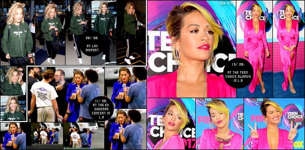 *08/08/17 - Rita Ora a été aperçue sortant de l'aéroport LAX après son séjour à New-York, à Los Angeles. Le 11/08, Rita a été vue prendre une pause café/clope au concert d'Ed Sheeran à Los Angeles. Le 13/08, Rita était au Teen Choice Awards à L.A .**