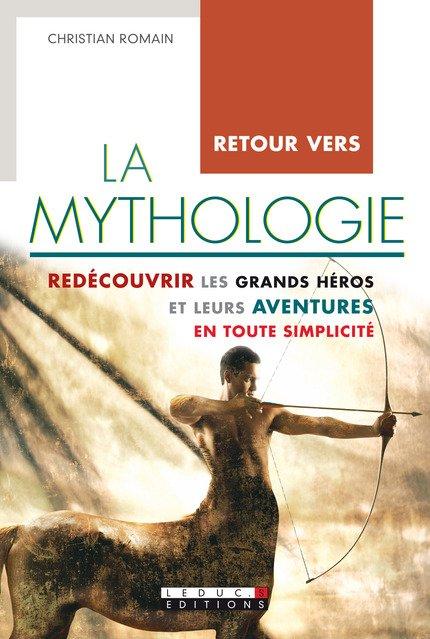 Christian Romain  Retour vers la mythologie Retour vers la mythologie je lis beaucoup d'ouvrage ceci m'inspire beaucoup pour mes articles et blogs