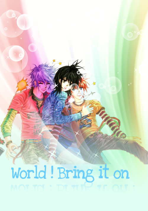 ~ World ! Bring it on ~