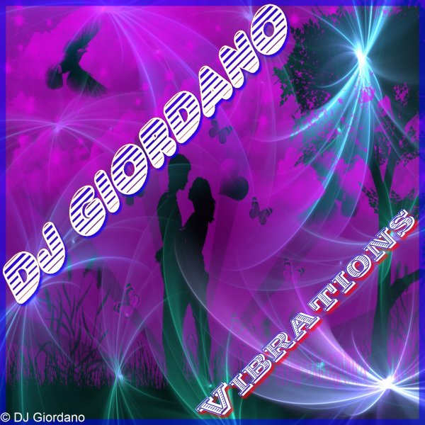 Vibrations / DJ Giordano - Vibrations [Released on the December 6th, 2015 !] (2015)
