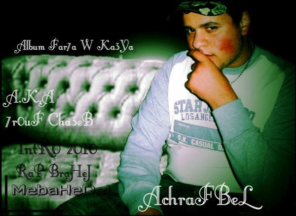 AchrafBeL A.K.A 7erouf Cha3eb 2010