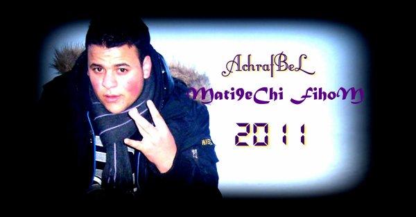 AchrafBeL - Mati9eChi FihoM 2011