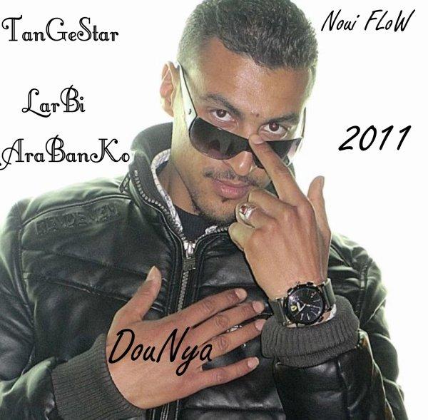 Noui FLoW ( AraBanKo LarBi ) DouNya 2011