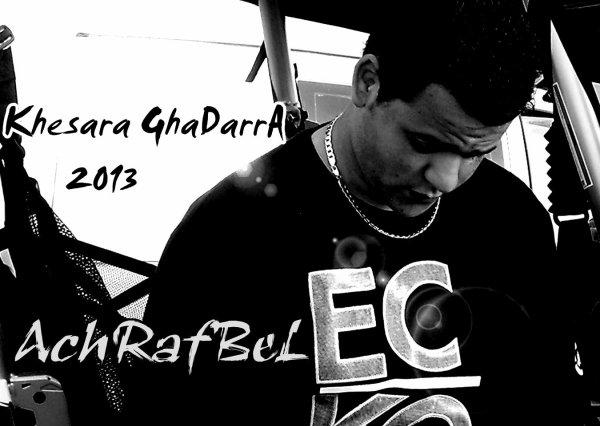 AchRafBeL - KhessaRa GhadaRra 2013