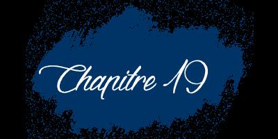 Chapitre 19 - Confidences