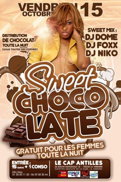 LE VEND 15 oct 2010 >> ★★SWEET CHOCOLATE★★ Distribution de Chocolats toute la nuit >> CAP ANTILLES