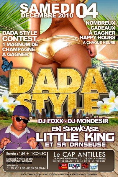 samedi 4 décembre 10 >> ✭ DADA STYLE ✭ SHOW LITTLE KING ET SA DANSEUSE * CONCOURS DADA STYLE * aU cAp AnTiLLes