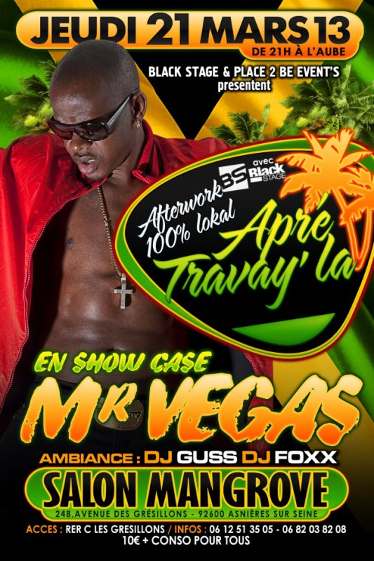 """Mr VEGAS "" à L'After Work "" Apré Travay la "" ... Dj Guss  & Dj Foxx- Jeudi 21 Mars 2013 - au Salon Mangrove"