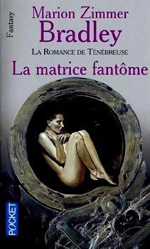 La matrice-fantôme - Marion Zimmer Bradley