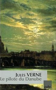 Le pilote du Danube - Jules Verne