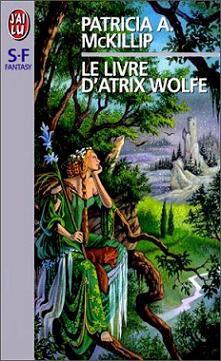 Le livre d'Atrix Wolfe - Patricia McKillip