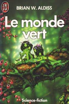 Le monde vert - Brian Aldiss