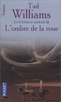L'ombre de la roue - Tad Williams