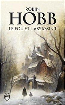 Le fou et l'assassin - Robin Hobb