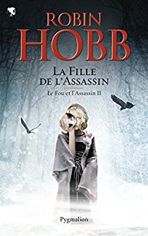 La fille de l'assassin - Robin Hobb