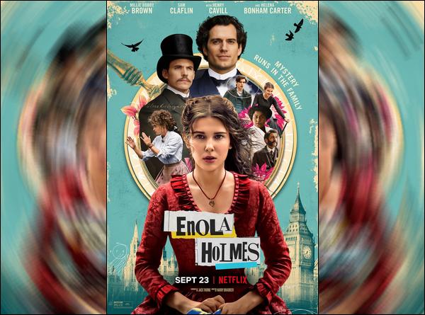 Découvre l'affiche et la bande annonce de  « Enola Holmes »  sortie le 23 septembre !