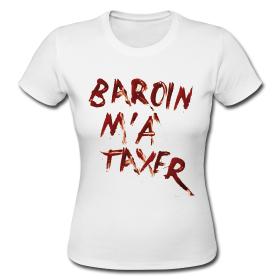 "T-shirt femme ""Baroin m'a taxer"""