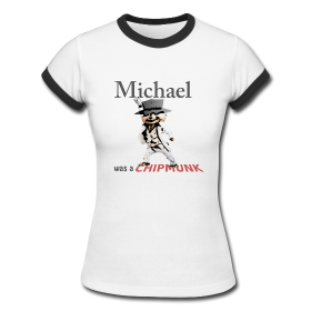 "T-shirt Femme ""Michael was a Chipmunk"""