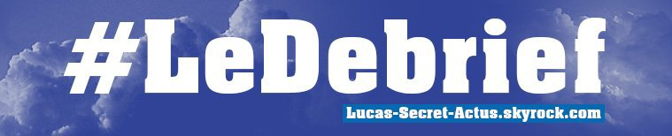 #DEBRIEF : Episode 7, jeudi 12 octobre