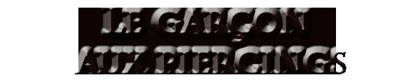 LE GARÇON AUX PIERCINGS de ANSEL.