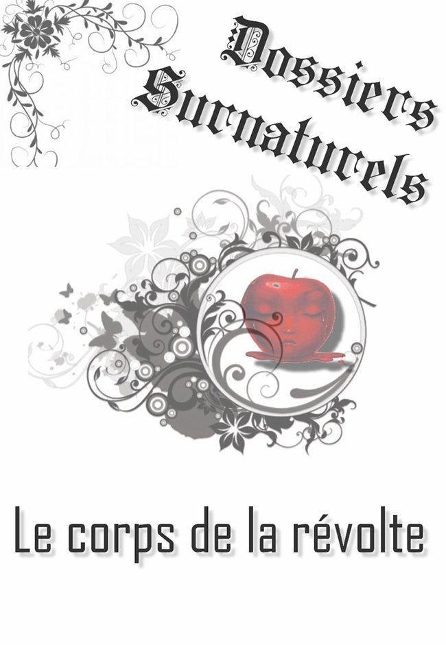 DOSSIERS SURNATURELS: LE CORPS DE LA RÉVOLTE de SUN.