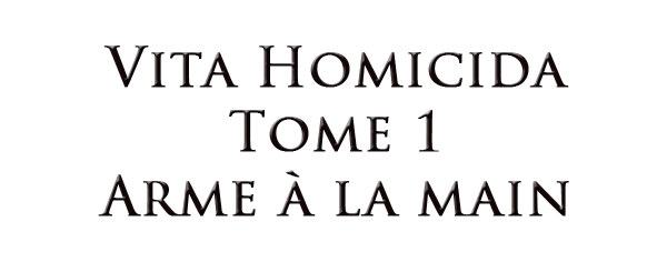 VITA HOMICIDA - TOME 1: ARME À LA MAIN de RINGO.