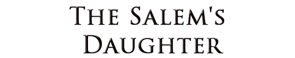 THE SALEM'S DAUGHTER de THESALEMDAUGHTER.