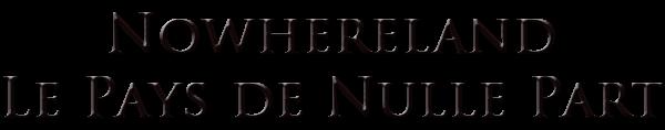 NOWHERELAND - LE PAYS DE NULLE PART de SYBLINE.