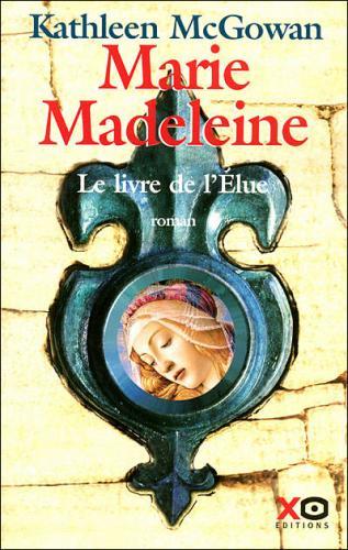°*°...Marie Madeleine, le Livre de L'Elue...°*°
