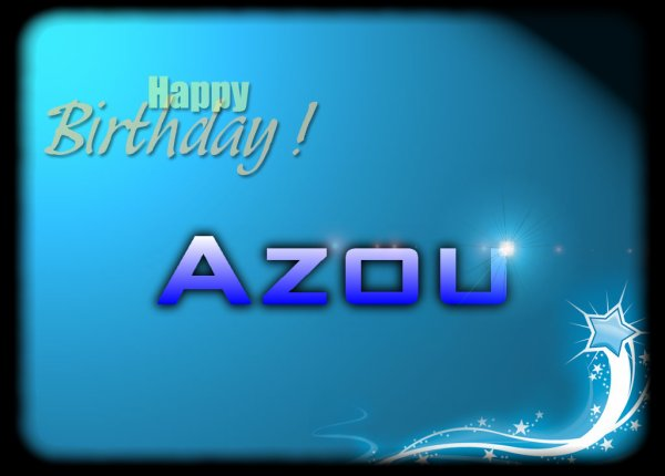 Happy Birthday Azouzou !