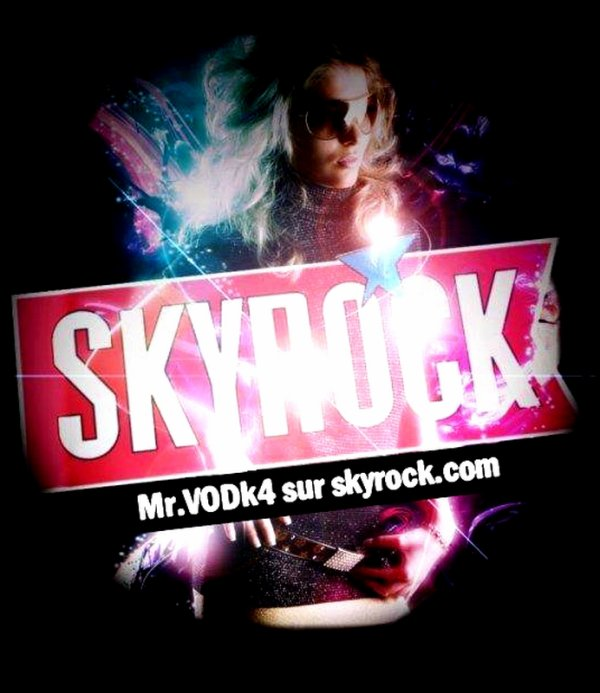___________________________________________________________________________________ .  ★ SKYROCK Bienvenue sur Mr-VoDk4 on Skyrock.com   ________________________________________________________________________________________