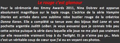 Le rouge c'est glamour • Posté par: Kévin | Tags: Glamour, Nina Dobrev, Donna Karan, Tapis Rouge • Date: 20 septembre 2011