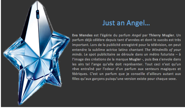 Just an Angel... • Posté par: Kévin | Tags: Parfum, Eva Mendes, Mugler, Angel • Date: 21 septembre 2011