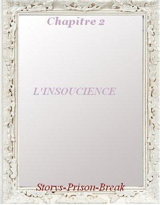 CHAPITRE 2: L'INSOUCIENCE