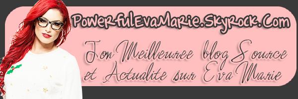bienvenue                                                                                                    sur PowerfulEvaMarie, ton blog source et actualité sur la diva aux cheveux rouges Eva Marie
