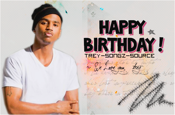 HAPPY BiRTHDAY TREY !