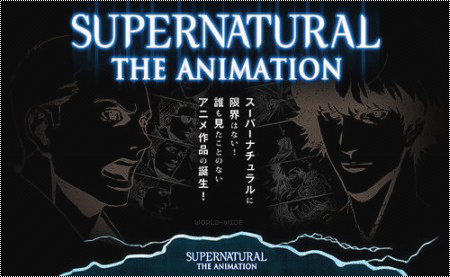 Supernatural Animation on World-Wide