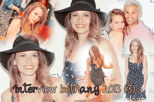Interview de Bethany Joy Lenz (SHINE ON MEDIA 20 AVRIL 2013), (STARRY MAG MAI 2013) & (CRAVE YOU TV MAI 2013) on World-wide