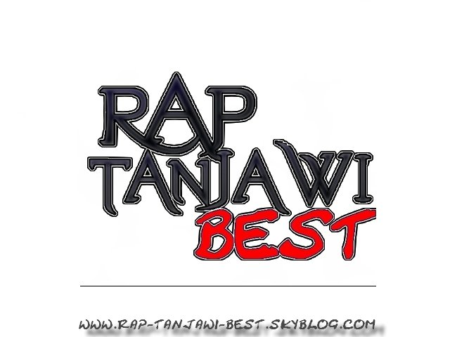 WeLcOM To BLoG OFFiCieL De RaP TanjaWi  => RaP-TaNjaWi-BeST <=