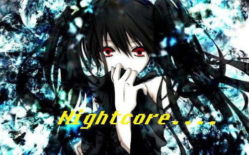 ♫  ­ SHUT UP AND ENJOY THE NIGHTCORE !  ♫