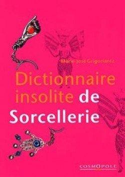 Dictionnaire insolite de sorcellerie...