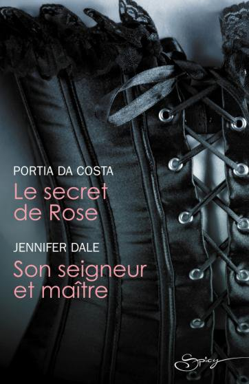 Le secret de Rose.../Son seigneur et maître...