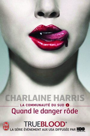 True blood - Quand le danger rôde(1)