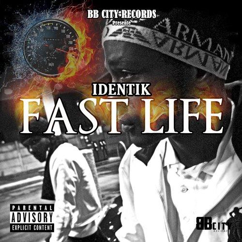 BB.city Records présente IDENTIK - Fast Life