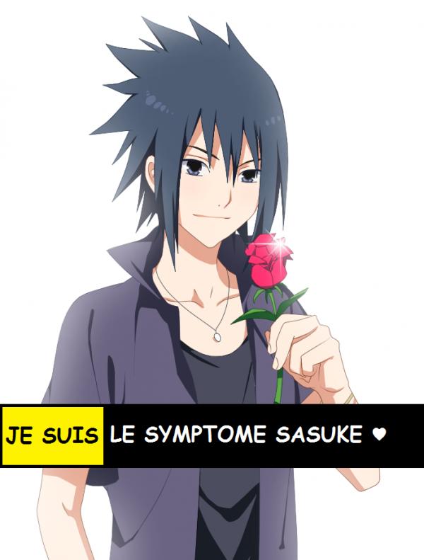 JE SUIS LE SYMPTOME SASUKE ♥