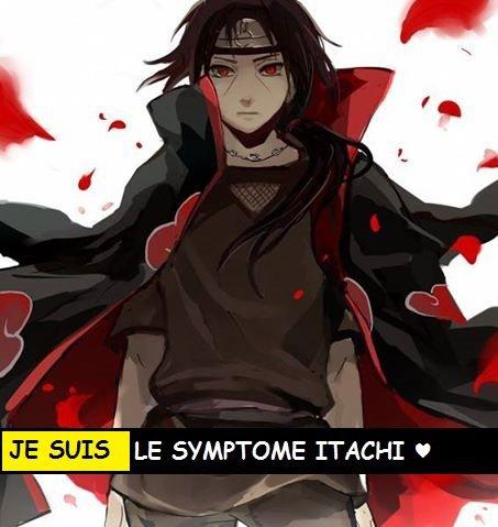 JE SUIS LE SYMPTOME ITACHI ♥
