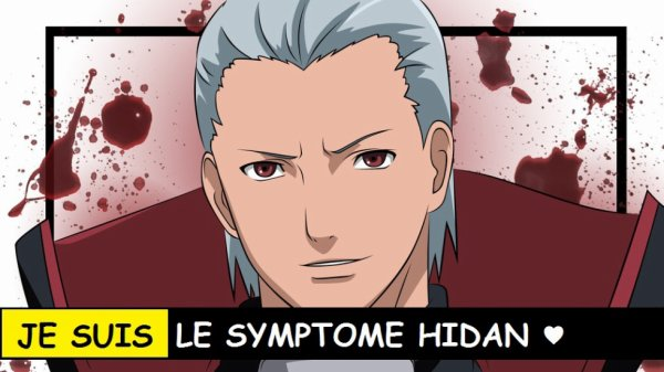 JE SUIS LE SYMPTOME HIDAN ♥