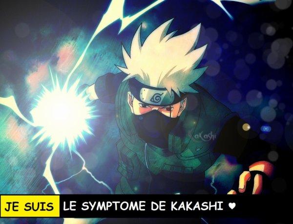 JE SUIS LE SYMPTOME DE KAKASHI  ♥